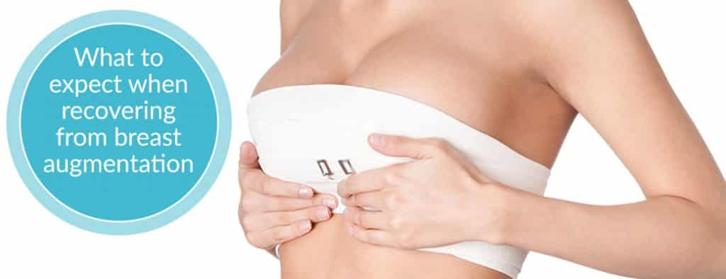What to expect when recovering from Breast Augmentation