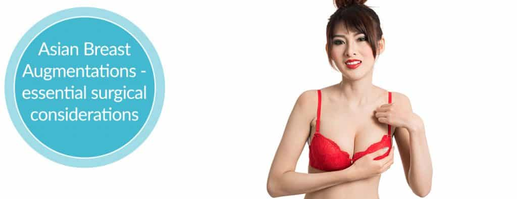 Asian Breast Augmentation – Essential Surgical Considerations